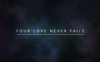 Your Love Never Fails ~ CHRISTian poetry by deborah ann