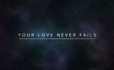 Your Love Never Fails ~ CHRISTian poetry by deborah ann
