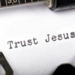 Trust Jesus ~ CRHISTian poetry by deborah ann