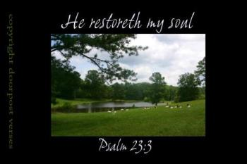 He Restores Souls used with permission Doorpost Verses on facebook