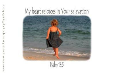 My Heart rejoices in Your Salavation used with permission from DoorPost Verses on Facebook