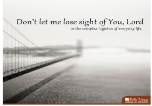 Don' Let Me Loose Sight used with permission IBible Verses