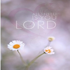 All I Need is You Lord used with permission IBible Verses