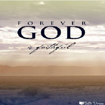 Forever God is Faithful used with permission IBible Verses