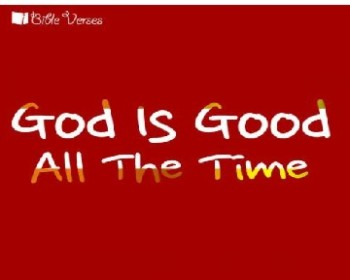 God is Good used with permision IBible Verses