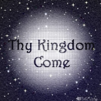 Thy Kingdom COme used with perrmission IBible Verses
