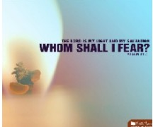 Whom shall I fear used with permission IBible Verses