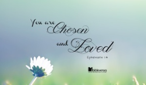 you-are-chosen-and-loved used with permission IBibel Verses