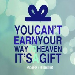 You Can't Earn Your Way to Heaven used with permission IBible Verses