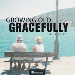 growing-old-gracefully CHRISTian poetry by deborah ann