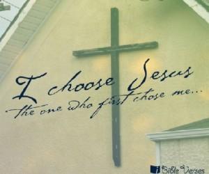 I Choose Jesus ~