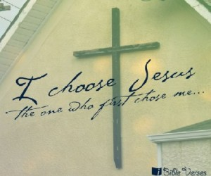 I Choose Jesus ~