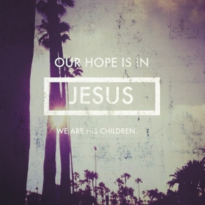 Our Hope is in Jesus CHRISTian poetry by deborah ann