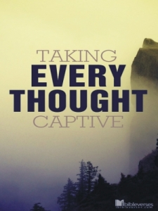 taking-every-thought-captive CHRISTIAN poetry by deborah ann