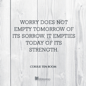 worry-does-not-empty-tomorrow CHRISTian poetry by deborah ann