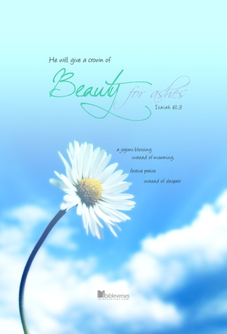 Beauty for Ashes ~ CHRISTian poetry by deborah ann ~ used with permission IBible Verses