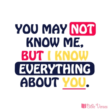I Know Everything ~CHRISTian poetry by deborahann ~ used with permission IBible Verses
