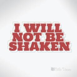 I-will-not-be-shaken ~ CHRISTian poetry by deborah ann ~ used with permision IBible Verses