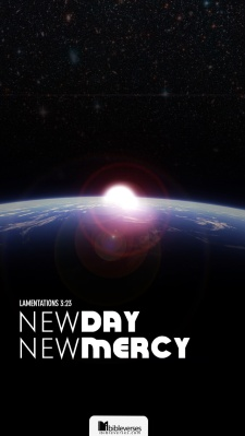 New Day-New Mercy ~CHRISTian poetry by deborah ann ~ used with permission IBible Verses