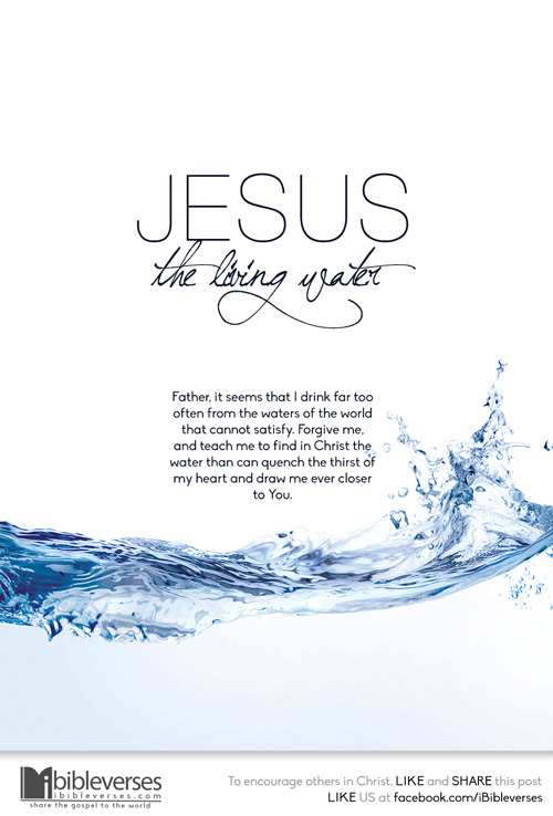 Jesus the Living Water ~ CHRISTian poetry by deborah ann ~ used with permission IBible Verses