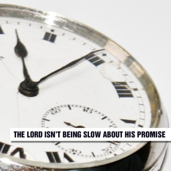 the_lord_isnt slow ~ CHRISTian poetry by deborahann ~ used with permission IBible verses