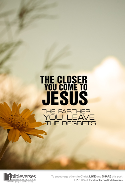 The Closer We Are to Jesus ~ | CHRISTian ~ poetry by ...