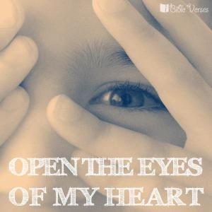 ~ CHRISTian poetry by deborahann ~ Open The Eyes of My Heart - IBible Verses