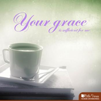 ~ CHRISTian poetry by deborahann ~Your Grace is Sufficent - IBible Verses