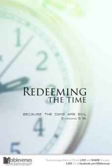 ~ CHRISTian poetry by deborahann ~Redeeming the Time~ IBible Verses