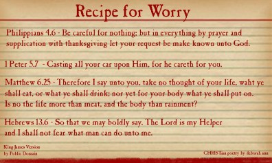 Recipe for Worry ~ CHRISTian poetry by deborah ann