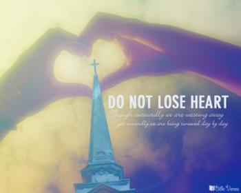 Do Not Lose Heart ~ CHRISTian poetry by deborah ann