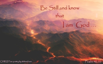 Be Still  and Know ~ CHRISTian poetry by deborah ann