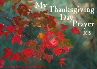 Thanksgiving Day Prayer 2015 ~ CHRISTian poetry by deborah ann