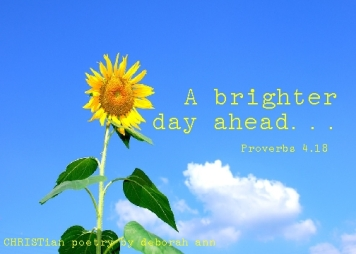 A Brighter Day Ahead ~ CHRISTiam poetry by deborah ann