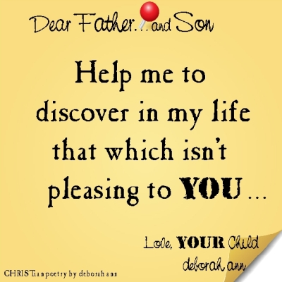 STICKY NOTE TO GOD ~ CHRISTian poetry by deborah ann ~ 02.18.16 ~