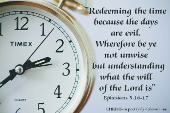 Redeeming Your Time ~ CHRISTian poetry by deborah ann