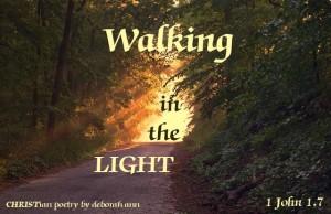 Walking in the Light ~ CHRISTian poetry by deborah ann