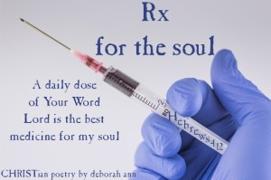 Rx For The Soul ~ CHRISTian poetry by deborah ann