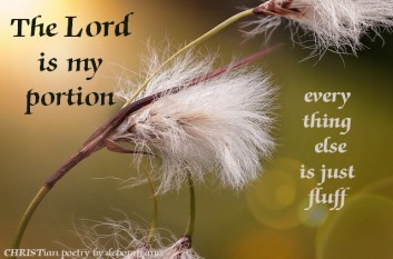 The Lord is My Portion ~ CHRISTian poetry by deborah ann
