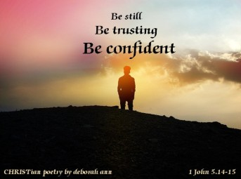 Trust and Be Still ~ CHRISTian poetry by deborah ann