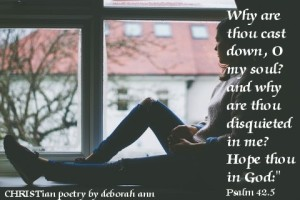 Discouragement ~ CRISTian poetry by deborah ann