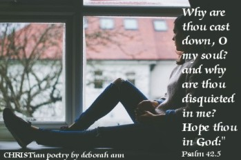 Discouragement ~ CRISTian poetry by deborah ann
