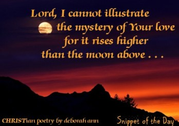 Snippet of the Day ~ 06.13.16 ~ CHRISTian poetry by deborah ann