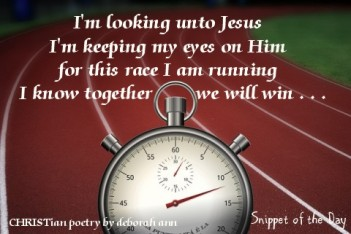 Snippet of the Day ~ Loooking Unto Jesus ~ CHRISTian poetry by deborah ann