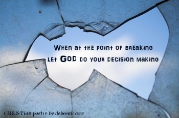 Breaking Point ~ CHRISTian poetry by deborah ann