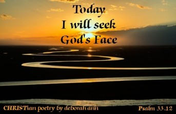 Seeking God's Face ~ CHRISTian poetry by deborah ann