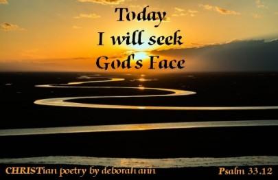 Seeking God's Face ~ CHRISTian poetry by deborah ann
