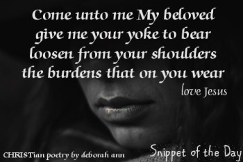 Snippet of the Day ~ 07.09.16 ~ CHRISTian poetry by deborah ann