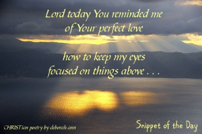 Snippet of the Day ~ 07.16.16 ~ CHRISTian poetry by deborah ann