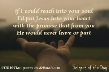 Snippet of the Day ~ 07.20.16 ~ CHRISTian poetry by deborah ann